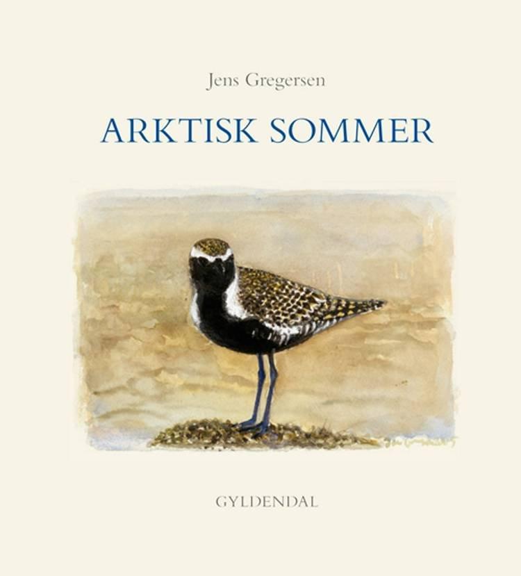 Image of   Arktisk Sommer - Jens Gregersen - Bog