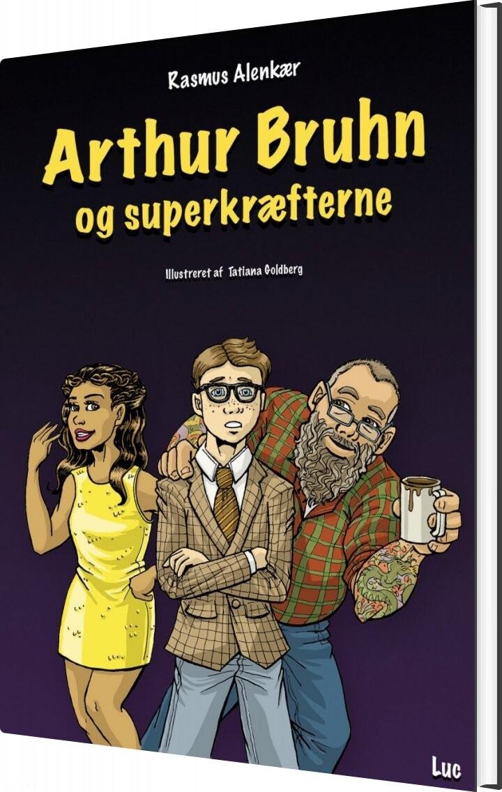 Billede af Arthur Bruhn Og Superkræfterne - Rasmus Alenkær - Bog