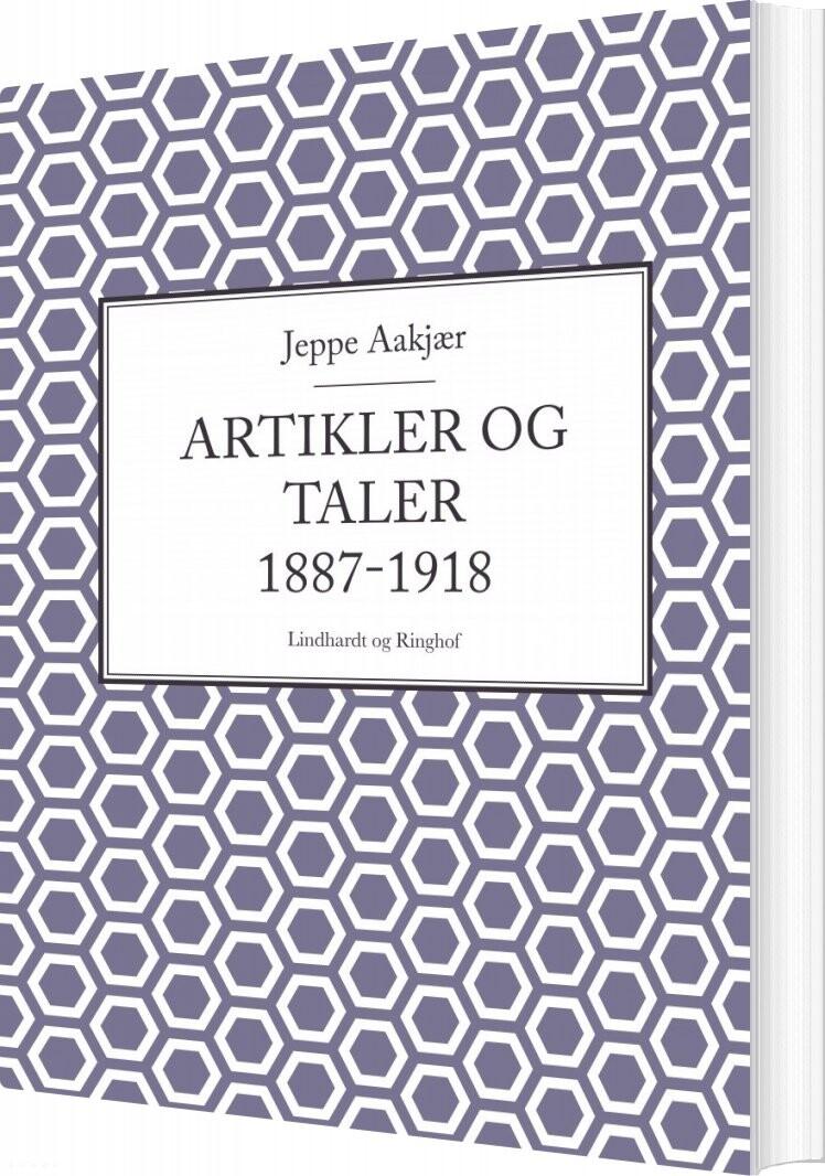 Artikler Og Taler 1887-1918 - Jeppe Aakjær - Bog