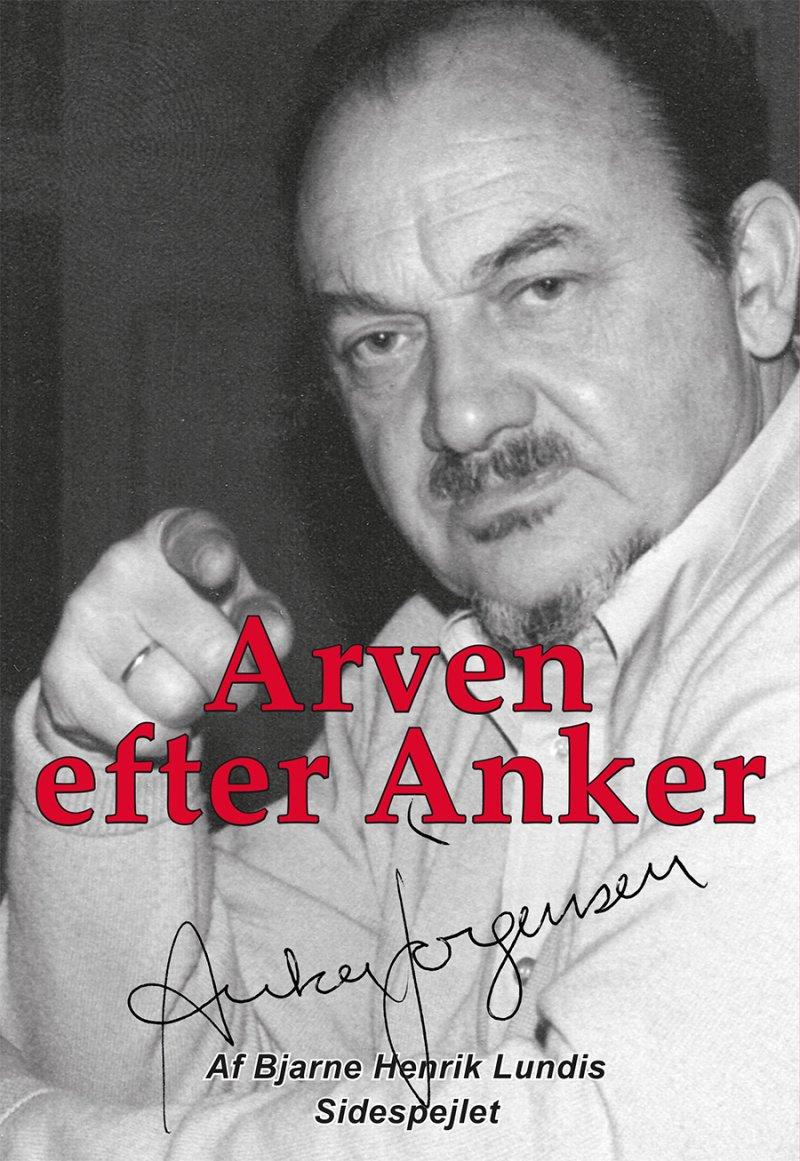 Image of   Arven Efter Anker - Bjarne Henrik Lundis - Bog