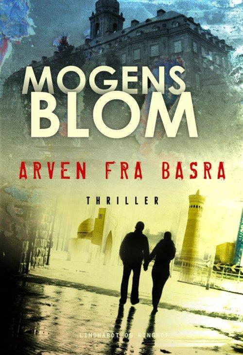 Image of   Arven Fra Basra - Mogens Blom - Bog