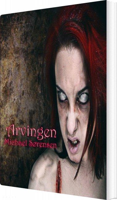 Image of   Arvingen - Michael Sørensen - Bog