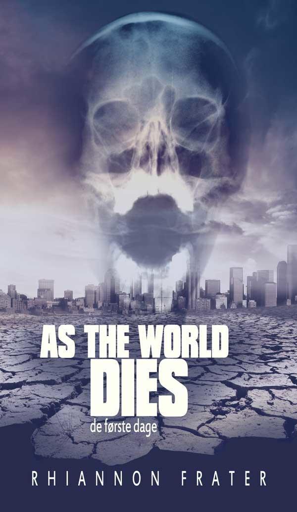 Image of   As The World Dies #1: De Første Dage - Rhiannon Frater - Bog