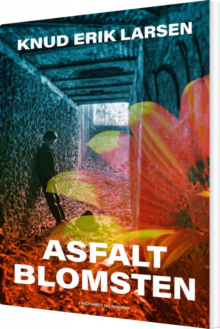 Image of   Asfaltblomsten - Knud Erik Larsen - Bog
