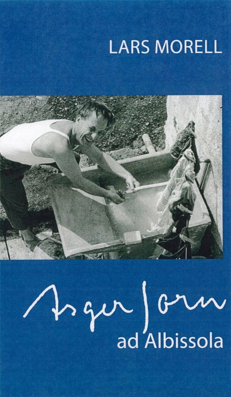 Asger Jorn Ad Albissola - Lars Morell - Bog