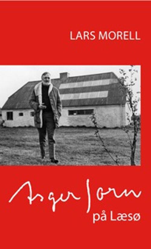 Image of   Asger Jorn På Læsø - Lars Morell - Bog