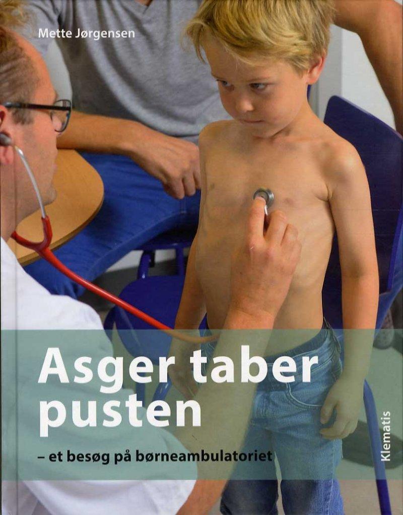 Asger Taber Pusten - Et Besøg På Børneambulatoriet - Mette Jørgensen - Bog