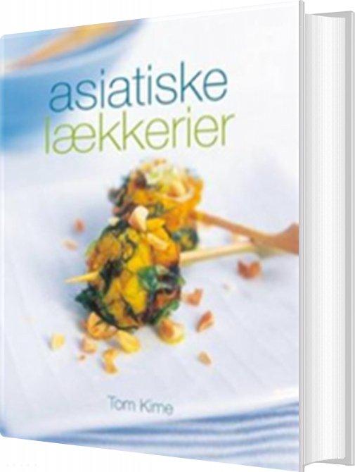 Image of   Asiatiske Lækkerier - Tom Kime - Bog