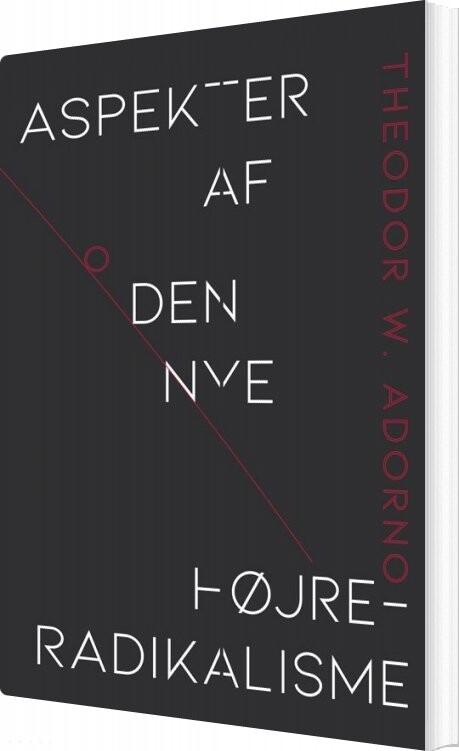 Image of   Aspekter Ved Den Nye Højreradikalisme - Theodor W. Adorno - Bog