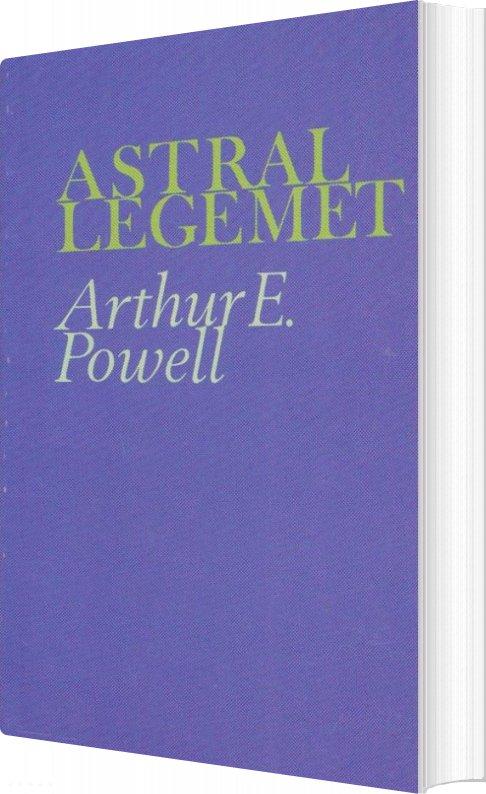Billede af Astrallegemet Og Astrale Fænomener - Arthur E. Powell - Bog