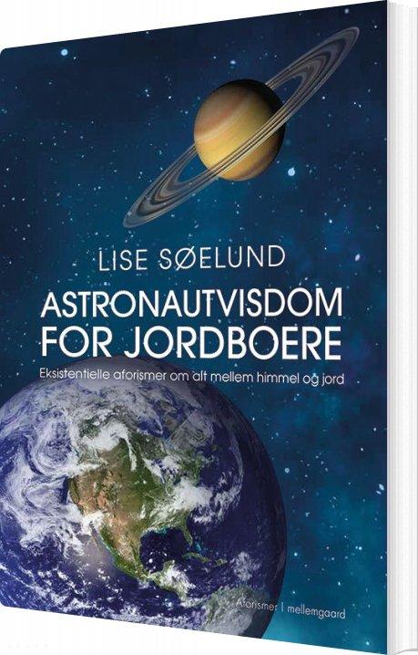 Image of   Astronautvisdom For Jordboere - Lise Søelund - Bog