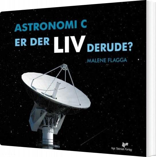 Billede af Astronomi C - Er Der Liv Derude? - Malene Steen Nielsen Flagga - Bog