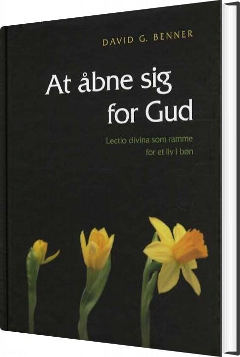 Image of   At åbne Sig For Gud - David G. Benner - Bog