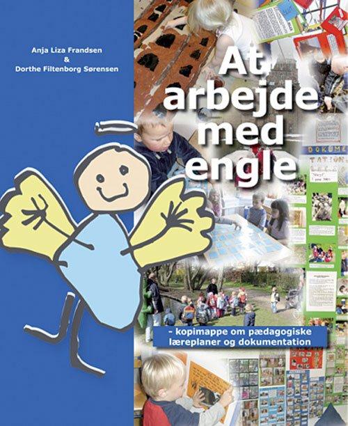 Image of   At Arbejde Med Engle - Dorthe Filtenborg Sørensen - Bog
