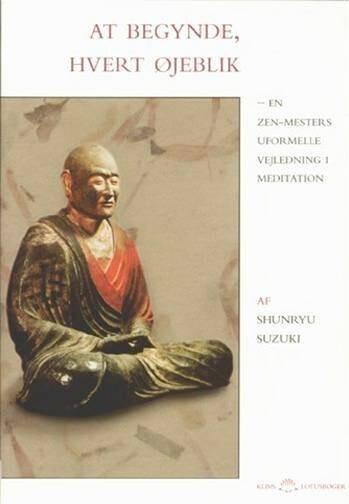 Image of   At Begynde, Hvert øjeblik - Shunryu Suzuki - Bog