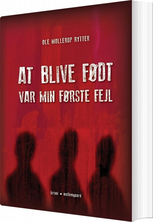 Image of   At Blive Født Var Min Første Fejl - Ole Mollerup Rytter - Bog