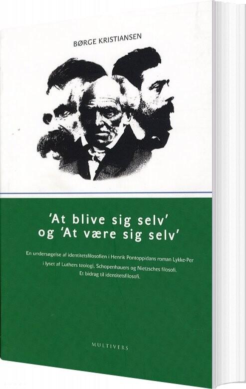 Image of   At Blive Sig Selv Og At Være Sig Selv - Børge Kristiansen - Bog