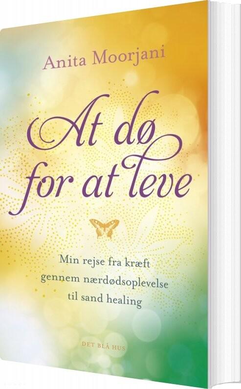 Billede af At Dø For At Leve - Anita Moorjani - Bog