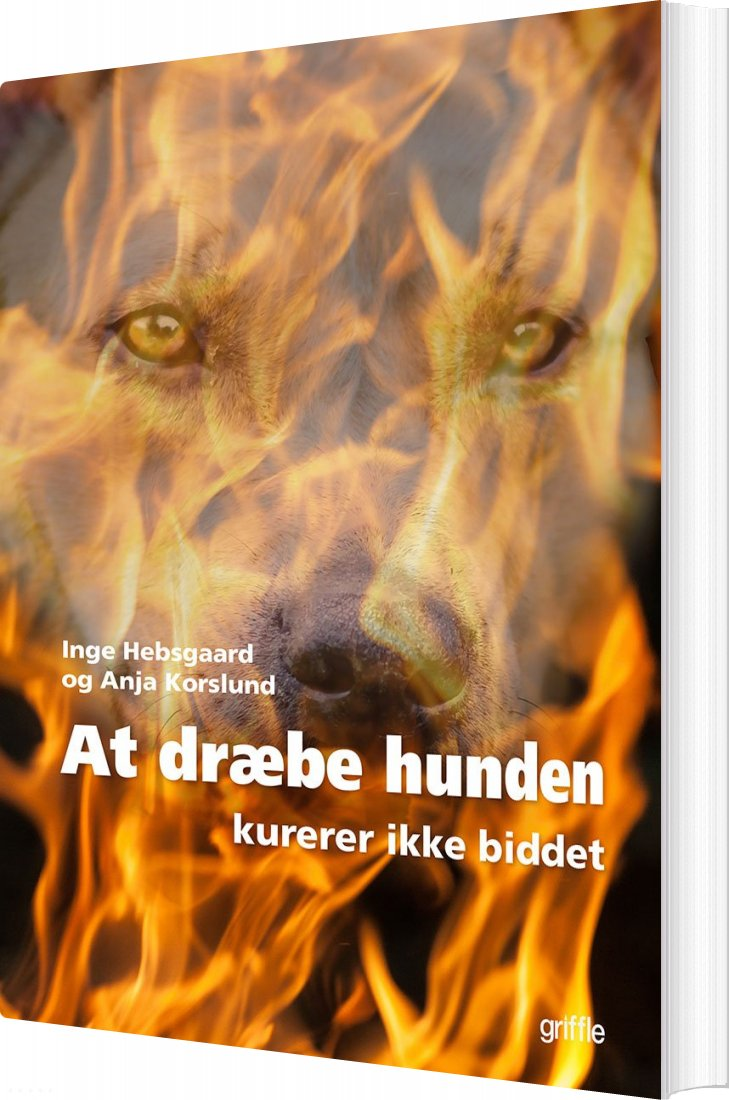 Image of   At Dræbe Hunden - Inge Hebsgaard - Bog