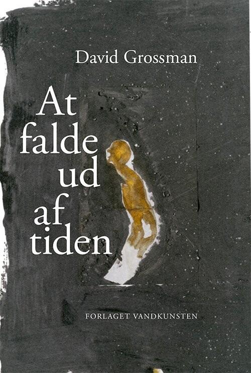 Image of   At Falde Ud Af Tiden - David Grossman - Bog