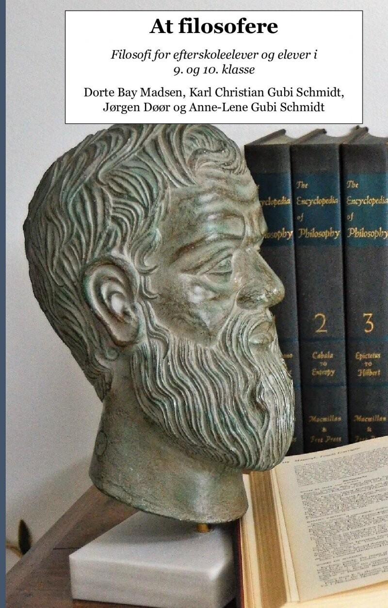 Image of   At Filosofere - Filosofi For Efterskoleelever Og Elever I 9. Og 10. Klasse - Dorte Bay Madsen - Bog