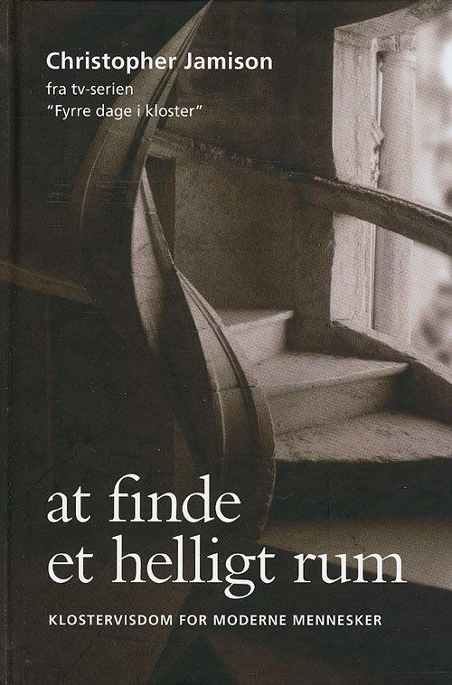 Image of   At Finde Et Helligt Rum - Christopher Jamison - Bog