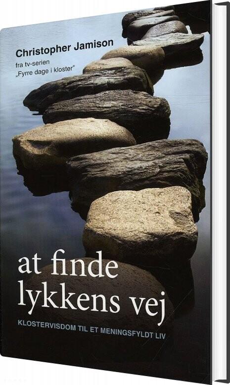 Image of   At Finde Lykkens Vej - Christopher Jamison - Bog