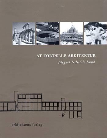Image of   At Fortælle Arkitektur - Erik Nygaard - Bog
