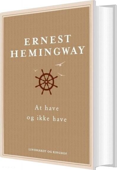 Image of   At Have Og Ikke Have - Ernest Hemingway - Bog