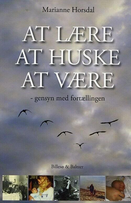 Image of   At Lære, At Huske, At Være - Marianne Horsdal - Bog