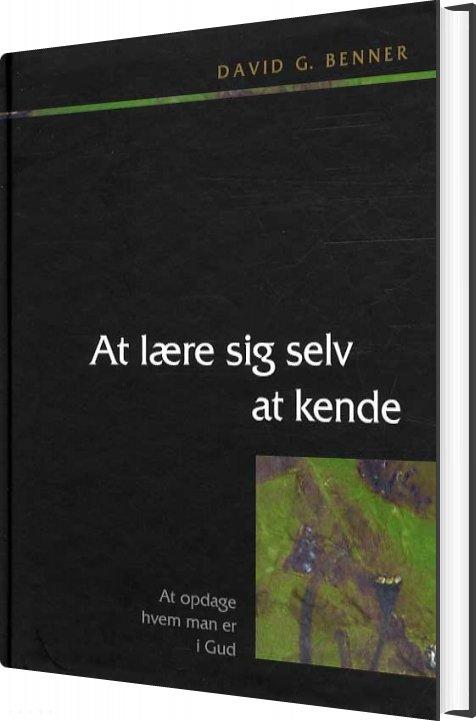 Image of   At Lære Sig Selv At Kende - David G. Benner - Bog