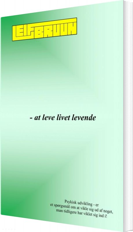 Billede af At Leve Livet Levende - Leif Bruun - Bog