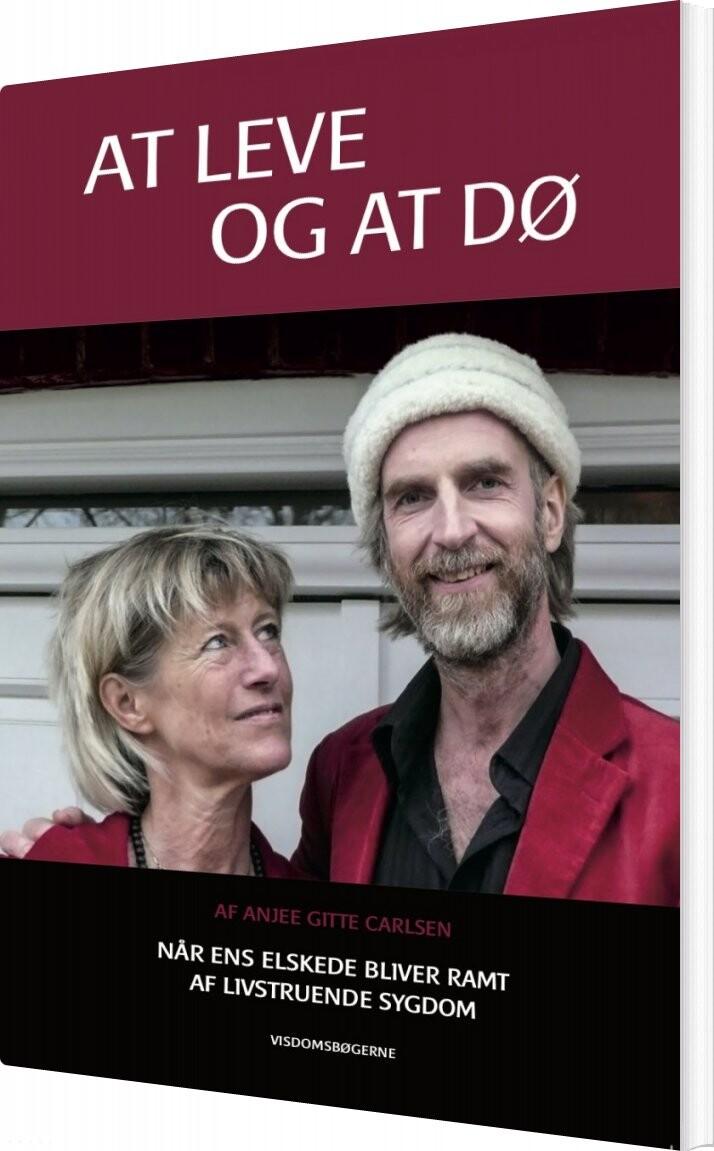 Billede af At Leve Og At Dø - Anjee Gitte Carlsen - Bog