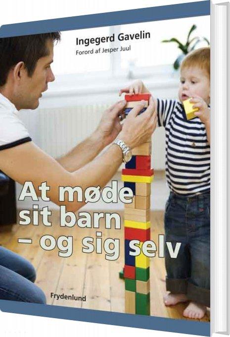 Image of   At Møde Sit Barn - Og Sig Selv - Ingegerd Gavelin - Bog