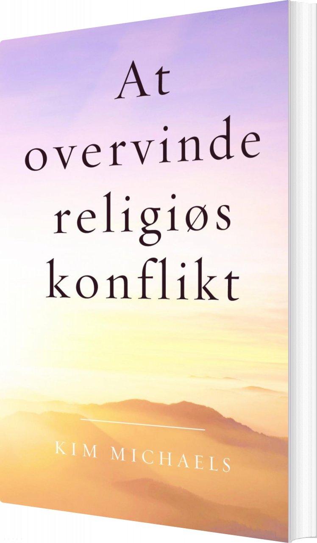 Image of   At Overvinde Religiøs Konflikt - Kim Michaels - Bog