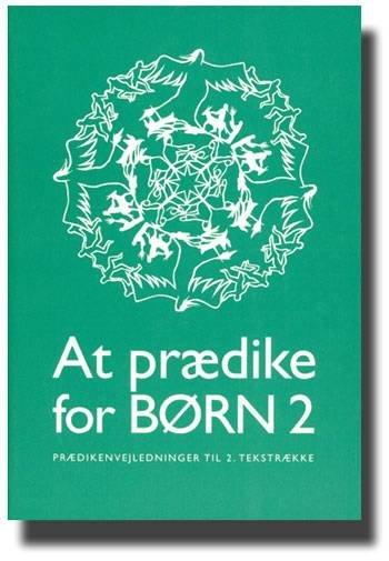 Image of   At Prædike For Børn Anden Tekstrække - Eberhard Harbsmeier - Bog