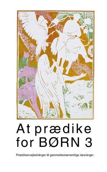 Image of   At Prædike For Børn Prædikenvejledninger Til Gammeltestamentlige Læsninger - Eberhard Harbsmeier - Bog