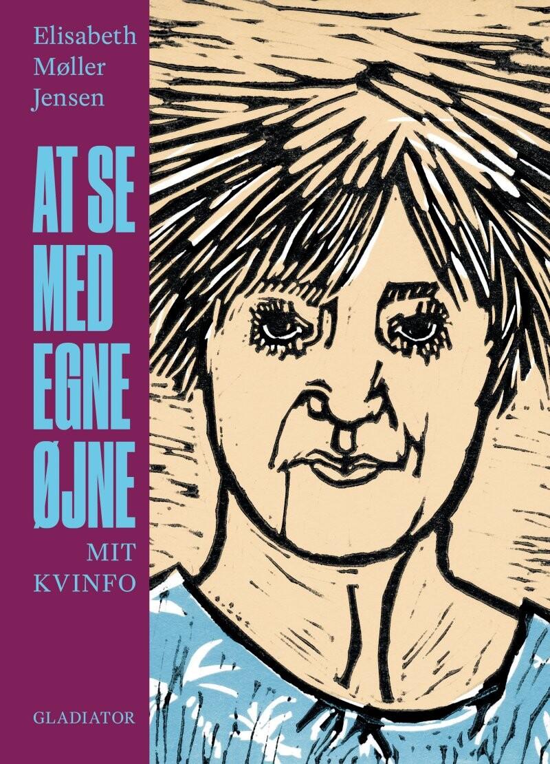 Image of   At Se Med Egne øjne - Elisabeth Møller Jensen - Bog
