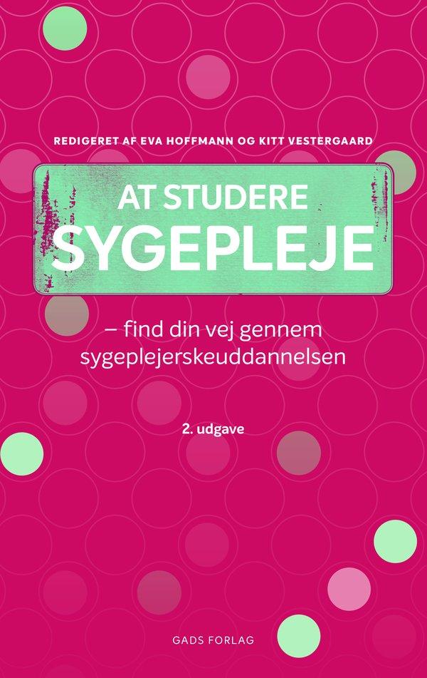 Image of   At Studere Sygepleje - Eva Hoffmann - Bog