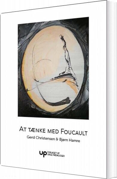 Image of   At Tænke Med Foucault - Gerd Christensen - Bog
