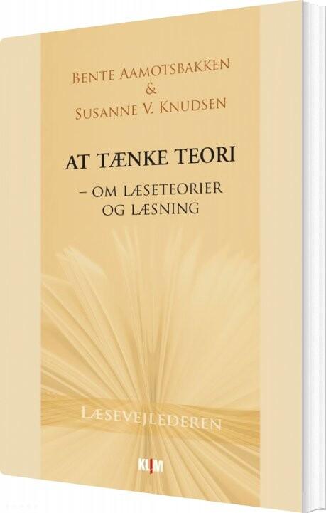 Image of   At Tænke Teori - Bente Aamotsbakken - Bog