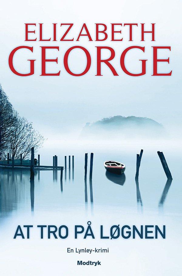 Image of   At Tro På Løgnen - Elizabeth George - Bog