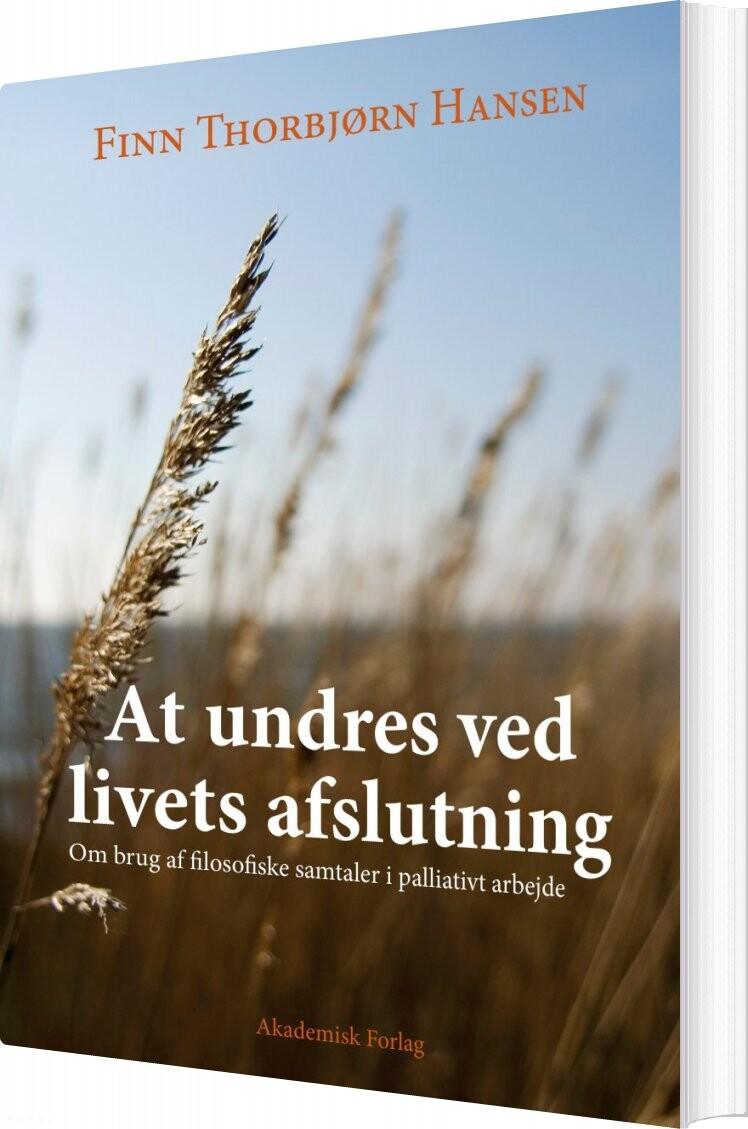 Image of   At Undres Ved Livets Afslutning - Finn Thorbjørn Hansen - Bog