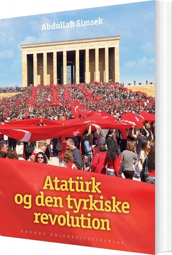 Billede af Atatürk Og Den Tyrkiske Revolution - Abdullah Simsek - Bog