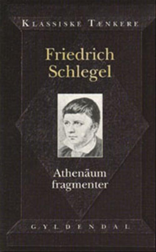 Image of   Athenäum Fragmenter - Friederich Schlegel - Bog