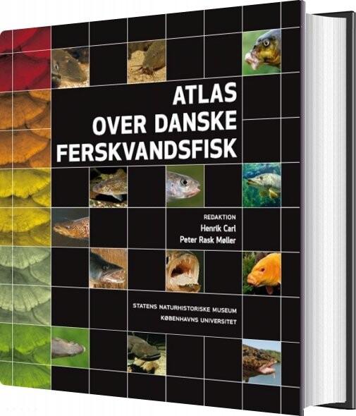 Image of   Atlas Over Danske Ferskvandsfisk - Henrik Carl - Bog