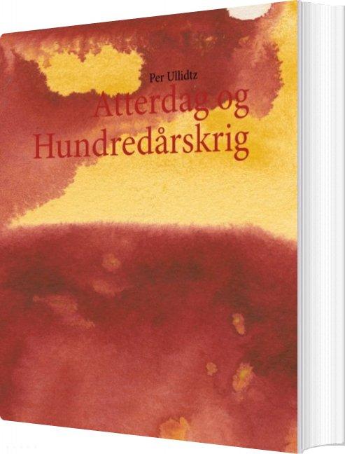 Atterdag Og Hundredårskrig - Per Ullidtz - Bog
