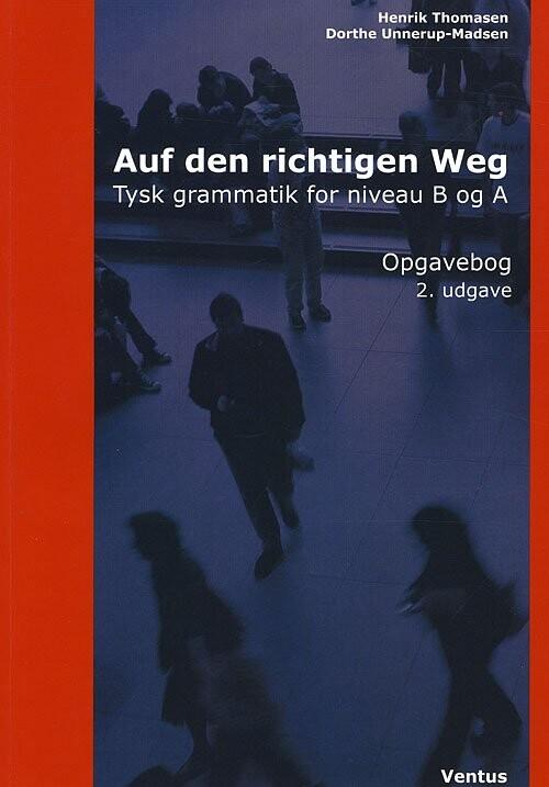 Image of   Auf Den Richtigen Weg - Henrik Thomasen Dorthe Unnerup-madsen - Bog