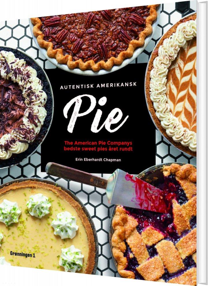 Image of   Autentisk Amerikansk Pie - Erin Eberhardt Chapman - Bog