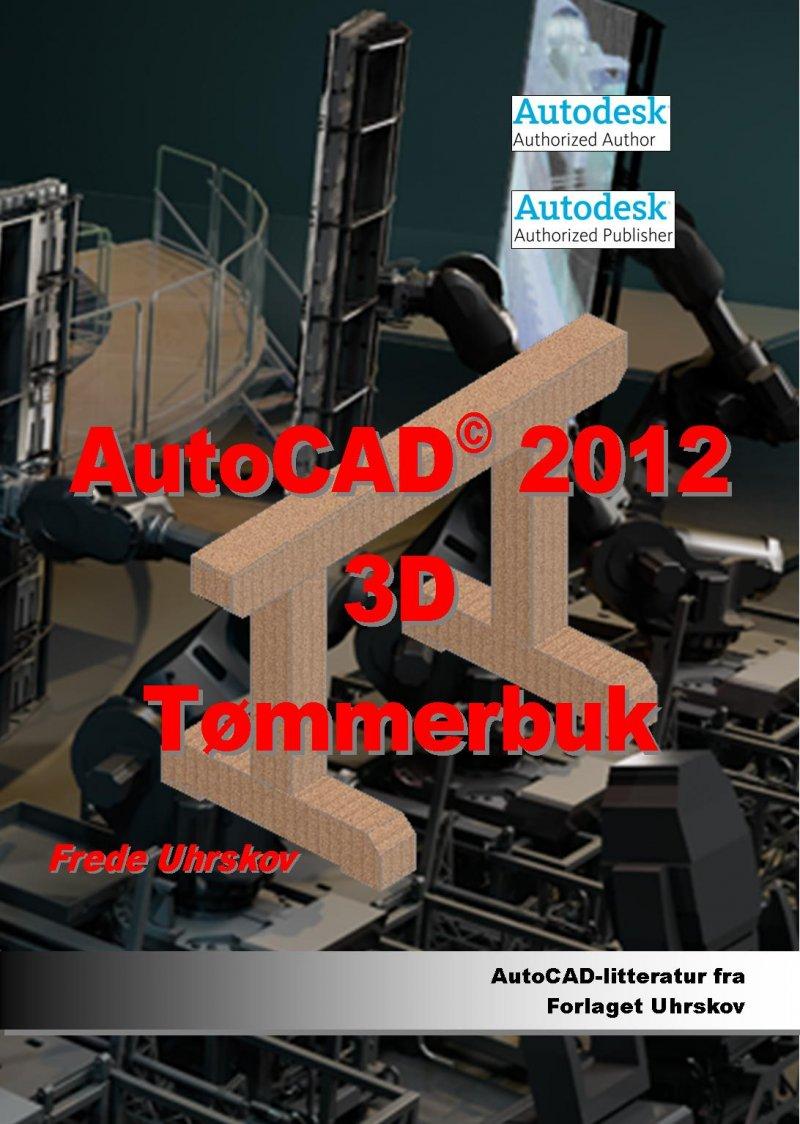 Image of   Autocad 2012 3d øvelser Til Maskintegning - Frede Uhrskov - Bog